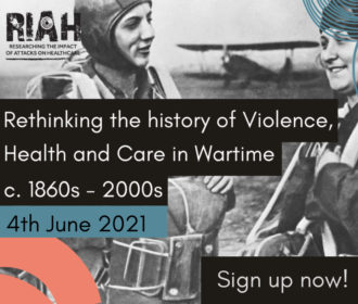 Registration Open – Rethinking the History of Violence, Health & Care in Wartime